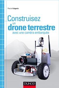 Livre Construisez un drone terrestre avec caméra embarquée