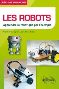 Livre les robots, apprendre la robotique par l'exemple